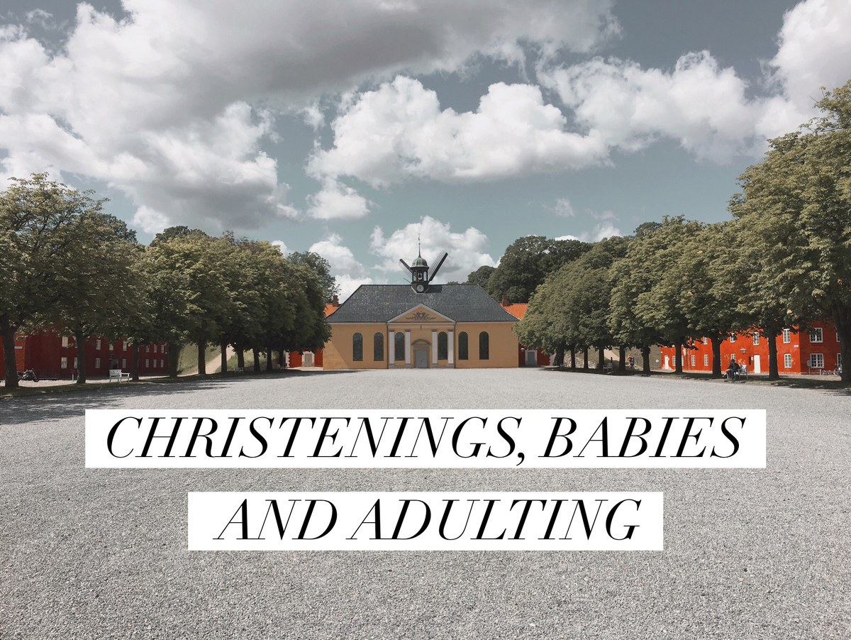 christenings babies and adulting