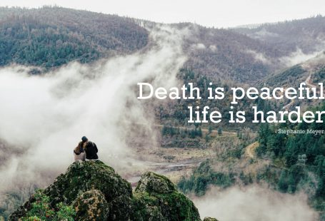 death is peaceful life is harder quote